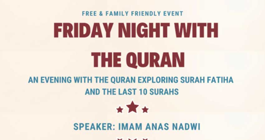 Friday Night with Quran with Imam Anas Nadwi