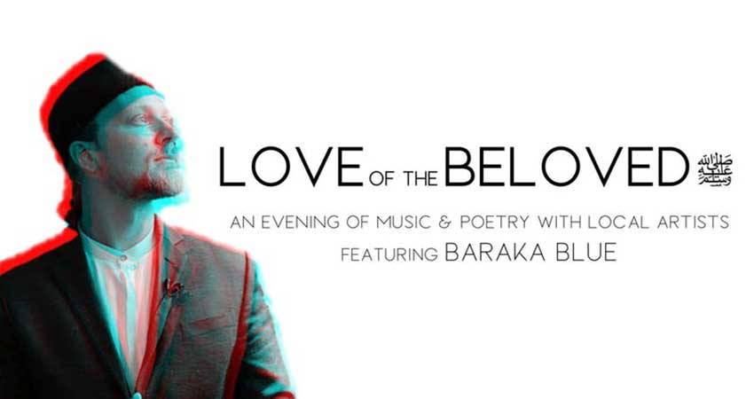 Love of the Beloved (pbuh) An Evening of Music & Poetry with Baraka Blue