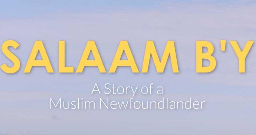 Salaam B'y - A Story of a Muslim Newfoundlander at MuslimFest