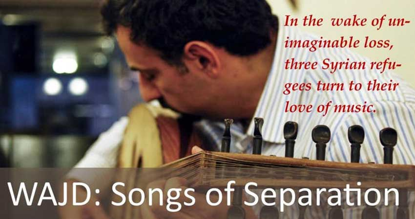 Wajd: Songs of Separation: Film about Syrian Refugee Musicians