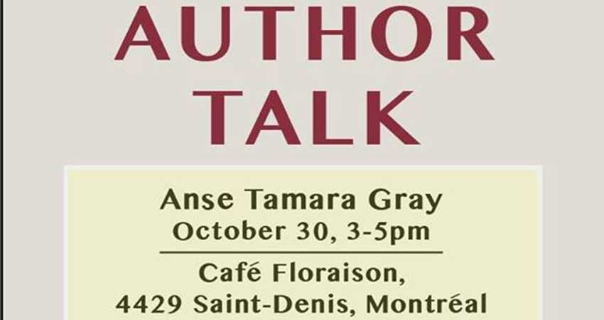 Café Floraison Author Talk Anse Tamara Gray