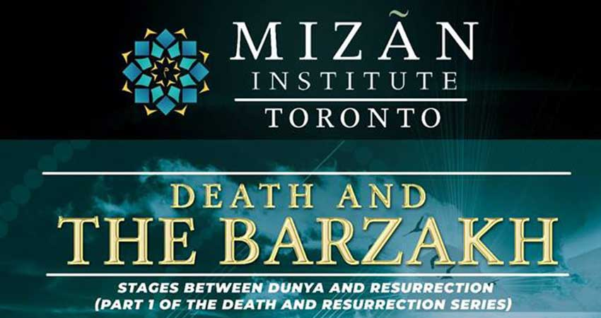 Mizan Institute Death and The Barzakh Course - Toronto with Shaykh Amin Rastani