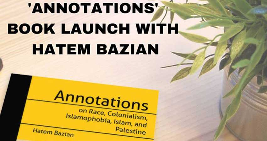Annotations on Race, Colonialism, Islamophobia, Islam and Palestine with Dr. Hatem Bazian