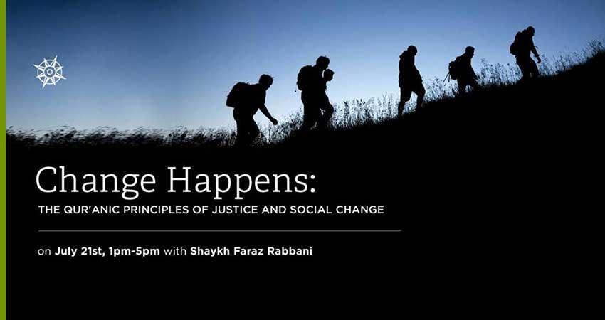 SeekersHub Toronto Change Happens: Qur'anic Principles of Justice and Social Change