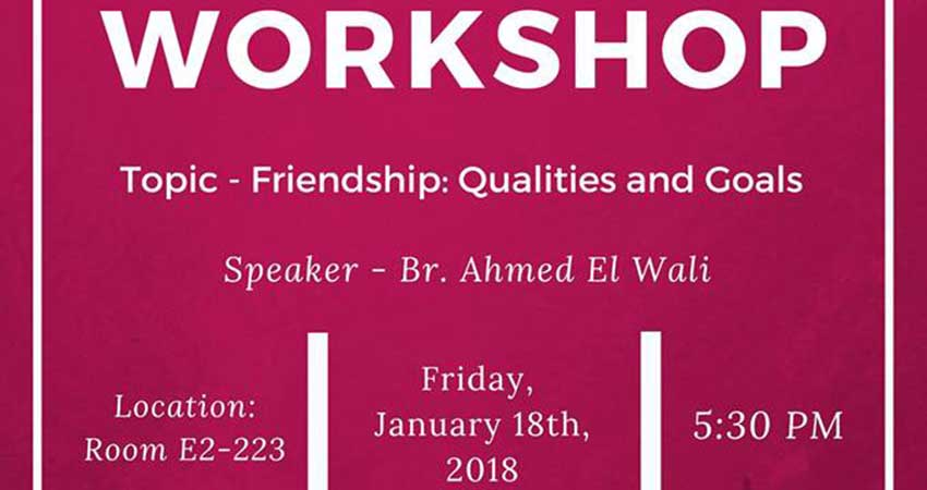 MSA - Muslim Student Association - University of Manitoba Workshop with Br. Ahmed el Wali Friendship Qualities and Goals