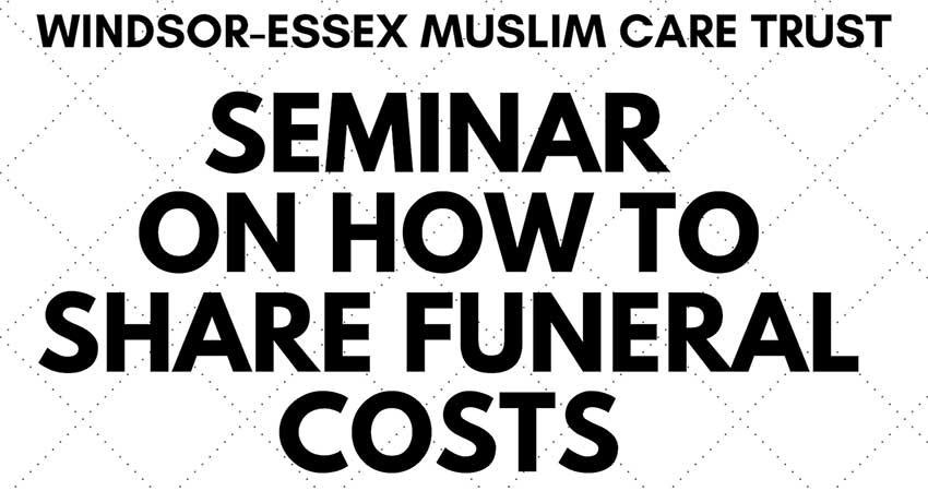 Windsor Essex Muslim Care Trust Seminar on Funeral Costs