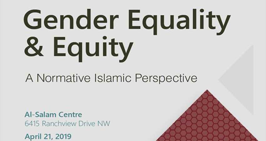 Muslim Association of Canada - Calgary Gender Equality & Equity: A Normative Islamic Perspective