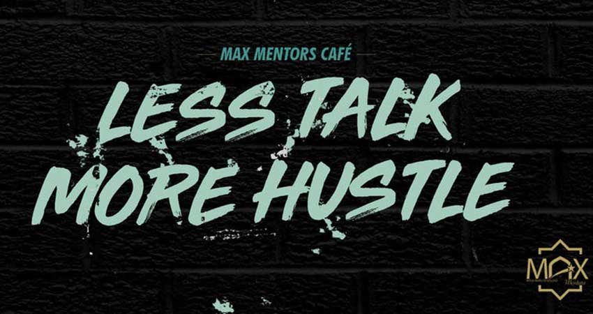 MAX Mentors Halal Hustle: Less Talk, More Hustle