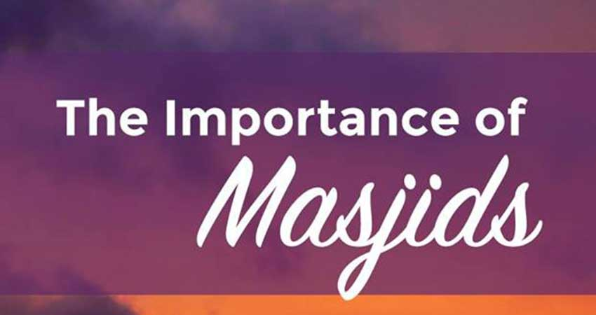 The Importance of Masjids