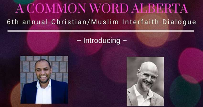 A Common Word Alberta Christian Muslim Interfaith Dialogue