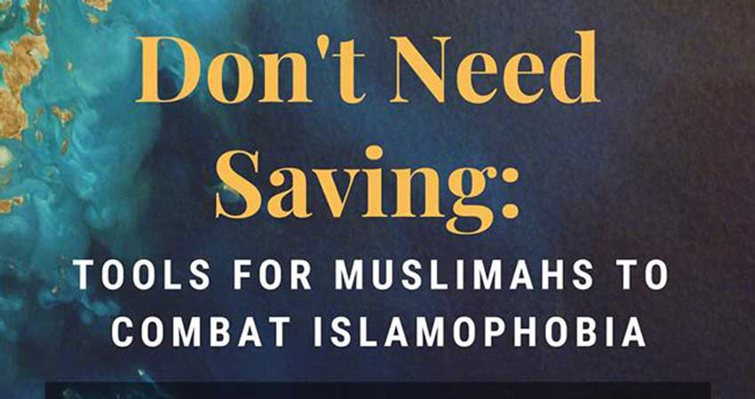 The Muslimah's Collective of London Don't Need Saving: Tools for Muslimahs to Combat Islamophobia
