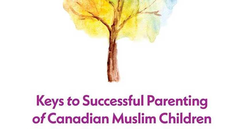 Khalil Center Keys to Successful Parenting of Canadian Muslim Children