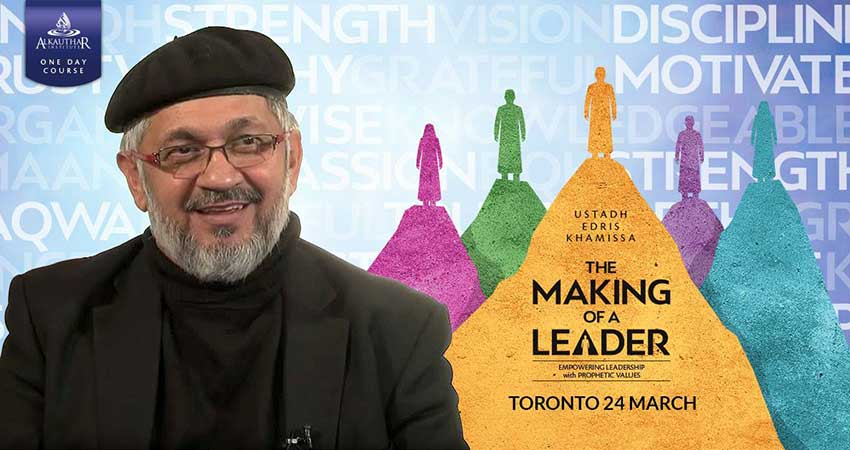 AlKauthar Toronto The Making of a Leader