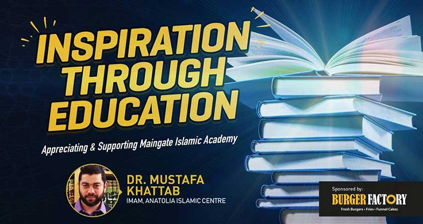 Inspiration Through Education - Appreciating and Supporting Maingate Islamic Academy