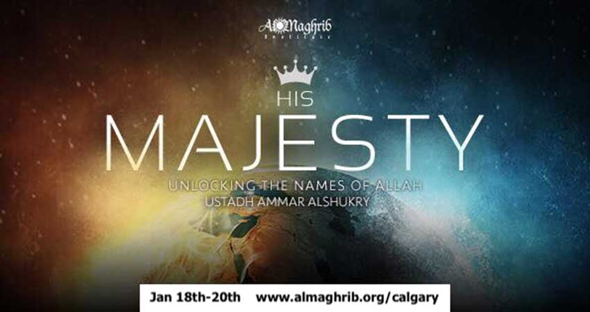 AlMaghrib Institute His Majesty - Unlocking The Names of Allah