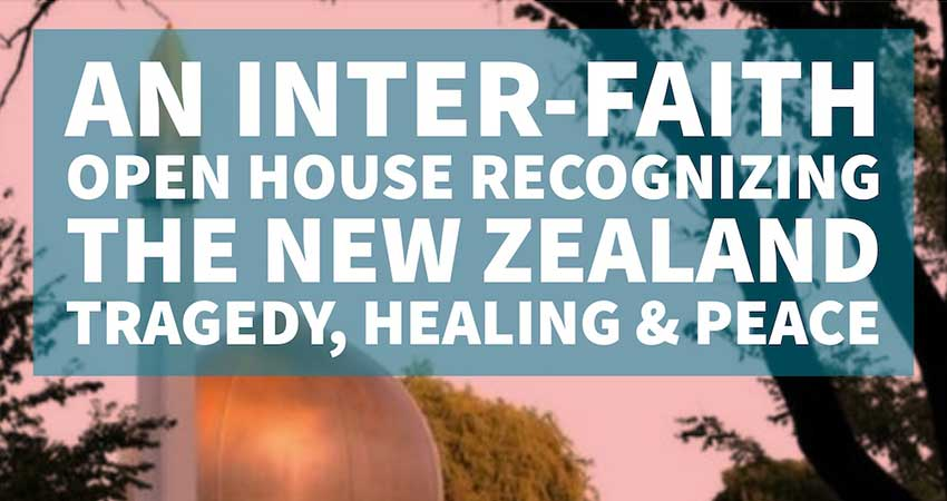 An Interfaith Open House Recognizing the New Zealand Tragedy, Healing, and Peace