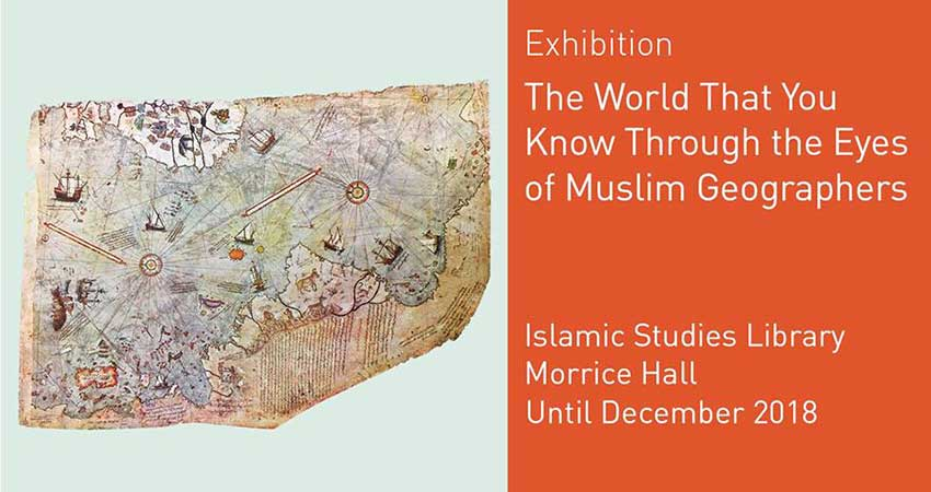 Exhibition: The World That You Know Through the Eyes of Muslim Geographers