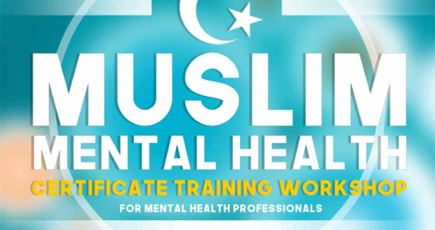 Muslim Mental Health Certificate Training for Muslim Mental Health Professionals