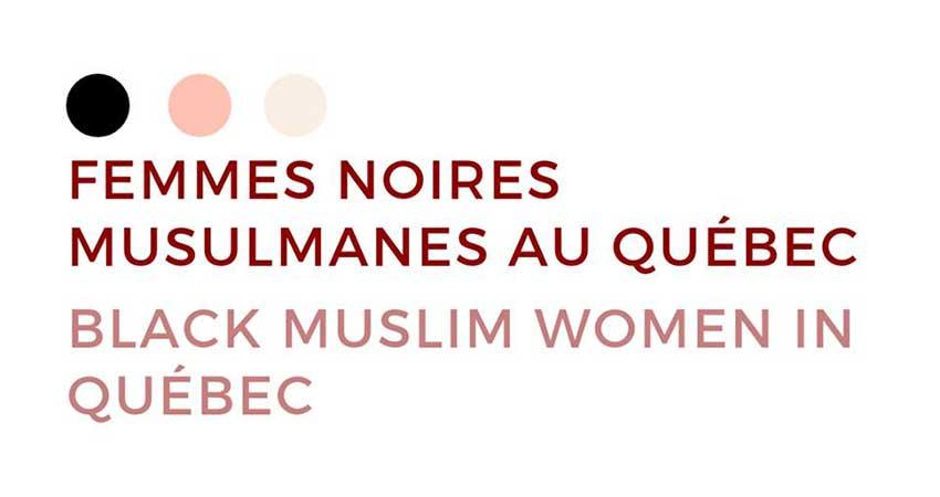 Lancement de projets   Femmes noires musulmanes au Québec