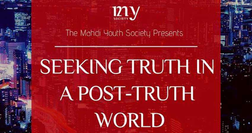 Mahdi Youth Society Seeking Truth in a Post-Truth World with Mawlana Shuja Ali Mirza