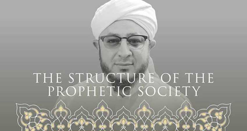 Toronto Mawlid The Structure of the Prophetic Society