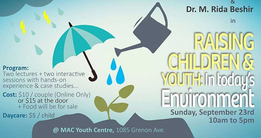Raising Children and Youth: In Today's Environment with Drs. Ekram and Rida Beshir