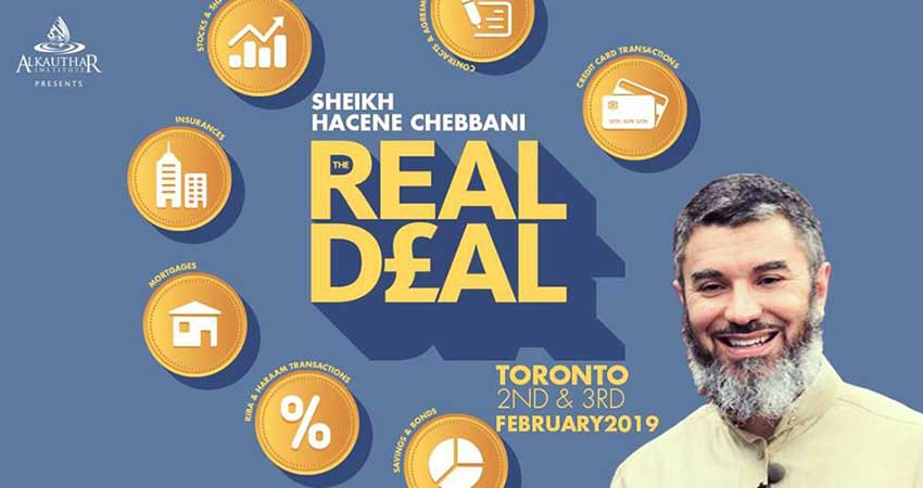 AlKauthar Canada The Real Deal - The Fiqh of Financial Transactions with Sheikh Hacene Chebbani