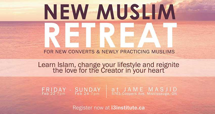 I3 New Muslim Retreat: For New Converts and Newly Practicing Muslims