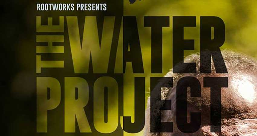 Rootworks: The Water Project Screening