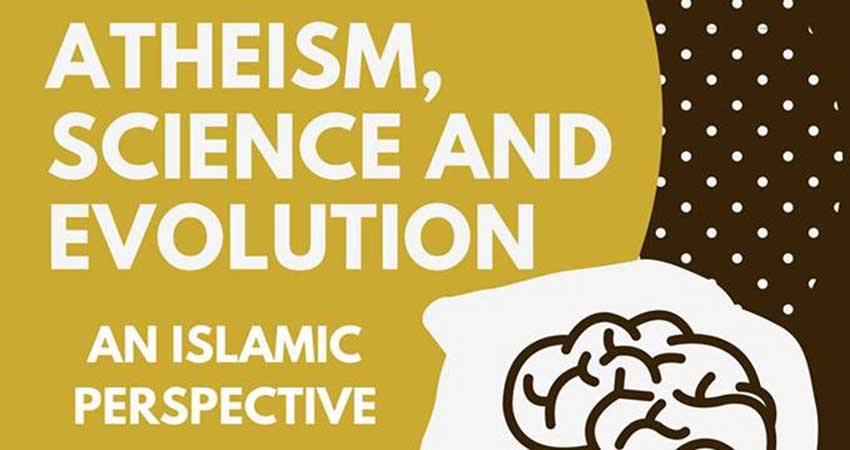 Quran Journey Atheism, Science, Darwinism, and Evolution: Islamic Perspectives