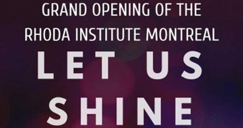 Grand Opening Rhoda Institute Montreal