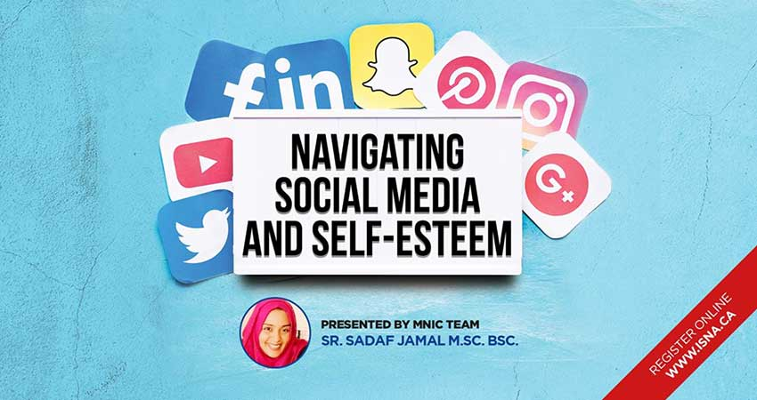Navigating Social Media and Self-Esteem with Sister Sadaf Jamal