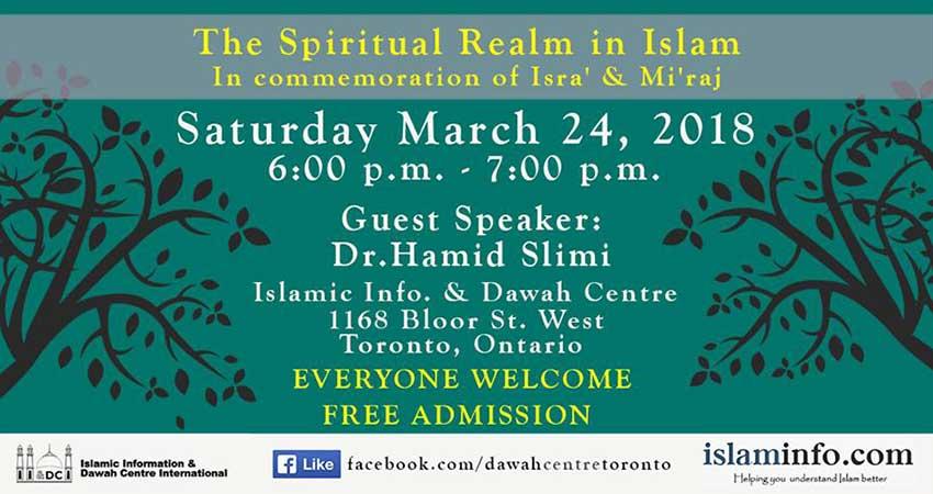 The Spiritual Realm in Islam: In commemoration of Isra' & Mi'raj