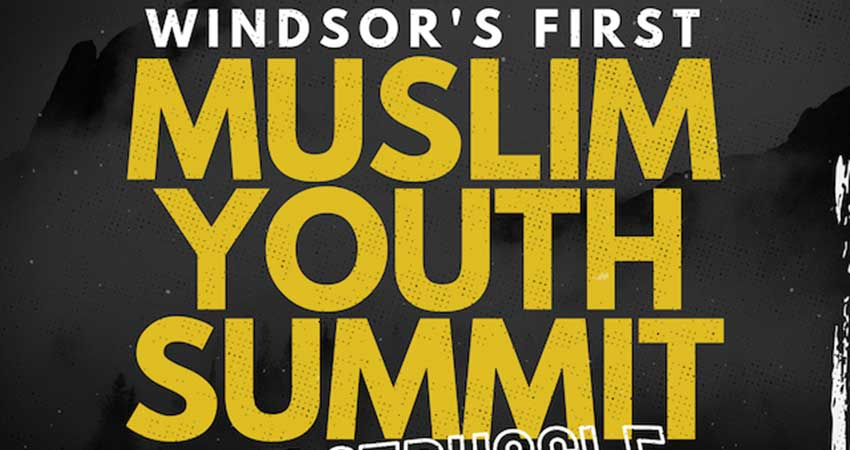 Windsor Islamic Youth Council Muslim Youth Summit - The Struggle Is Real