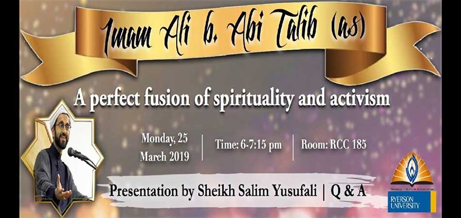 Thaqalayn Muslim Association at Ryerson Imam Ali (a): A perfect fusion of spirituality and activism