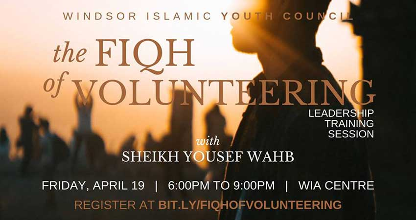 Windsor Islamic Youth Council The Fiqh of Volunteering with Sheikh Yousef Wahb