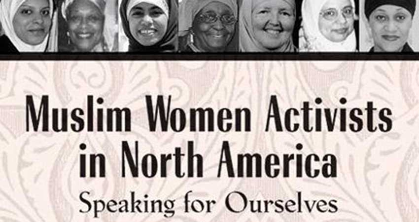 Islamic History Month: Muslim Women Activists in North America: Speaking for Ourselves