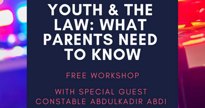 Youth and The Law: What Parents Need To Know with Ottawa Police Constable Abdulkadir Abdi