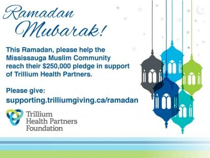 This Ramadan Help Mississauga Muslims Raise $250,000 For The Credit Valley Hospital Emergency Department