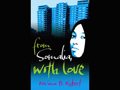 From Somalia, With Love. Author: Na'ima B. Robert. Publisher: Frances Lincoln Children's Books, pp: 160.