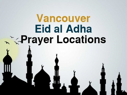 Metro Vancouver Eid al Adha Prayer Locations 2018