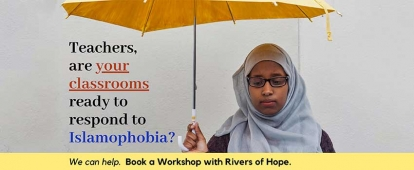 Book a Workshop about Addressing Islamophobia in Schools with Rivers of Hope