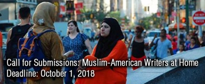 Call for Submissions: Muslim-American Writers at Home