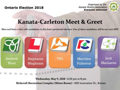 Check out the Kanata Muslim Association Meet & Greet with Candidates running in the 2018 Ontario Provincial Election
