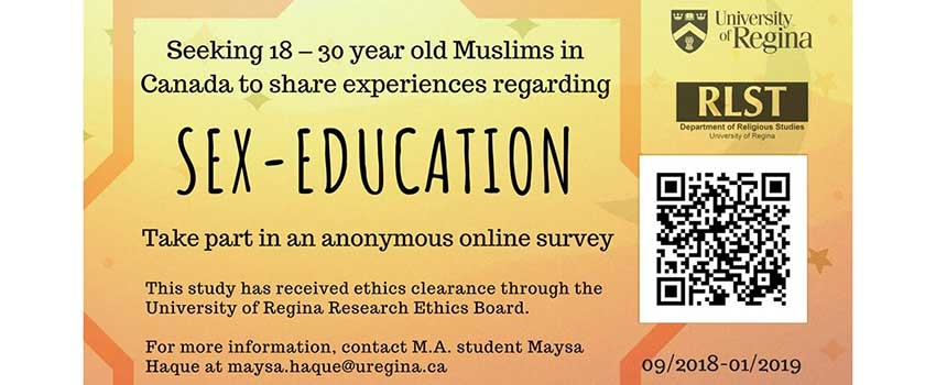 Maysa Haque, M.A. Student at the University of Regina of Dept. of Religious Studies, is conducting research about Canadian Muslims and Sexual Education.